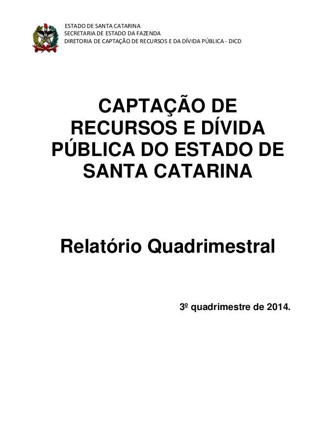 ESTADO DE SANTA CATARINA SECRETARIA DE ESTADO DA FAZENDA DIRETORIA DE CAPTAÇÃO DE RECURSOS E DA DÍVIDA PÚBLICA - DICD CAPT...