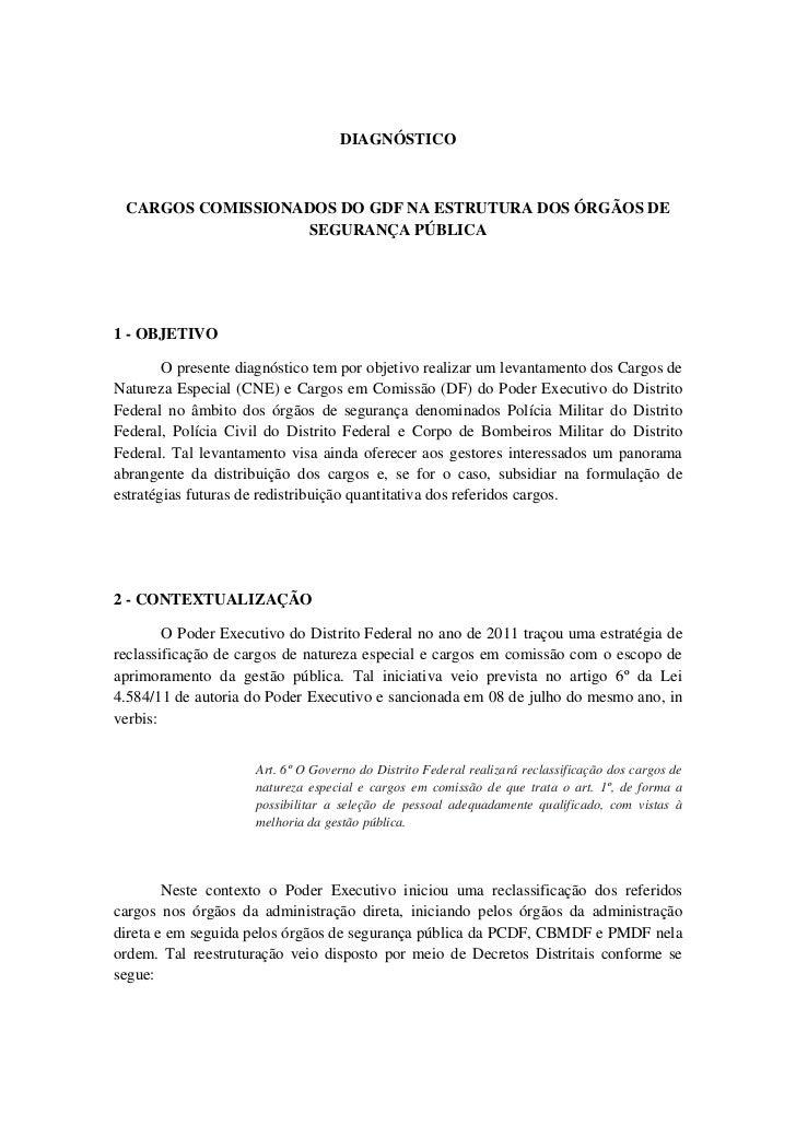 DIAGNÓSTICO CARGOS COMISSIONADOS DO GDF NA ESTRUTURA DOS ÓRGÃOS DE                  SEGURANÇA PÚBLICA1 - OBJETIVO        O...