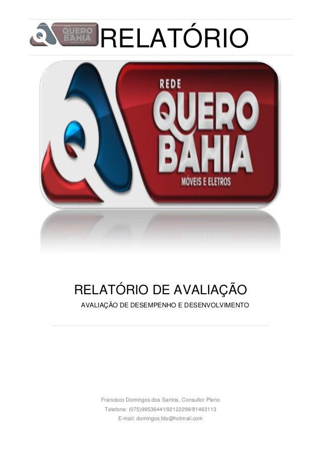 RELATÓRIO  RELATÓRIO DE AVALIAÇÃO AVALIAÇÃO DE DESEMPENHO E DESENVOLVIMENTO  Francisco Domingos dos Santos, Consultor Plen...