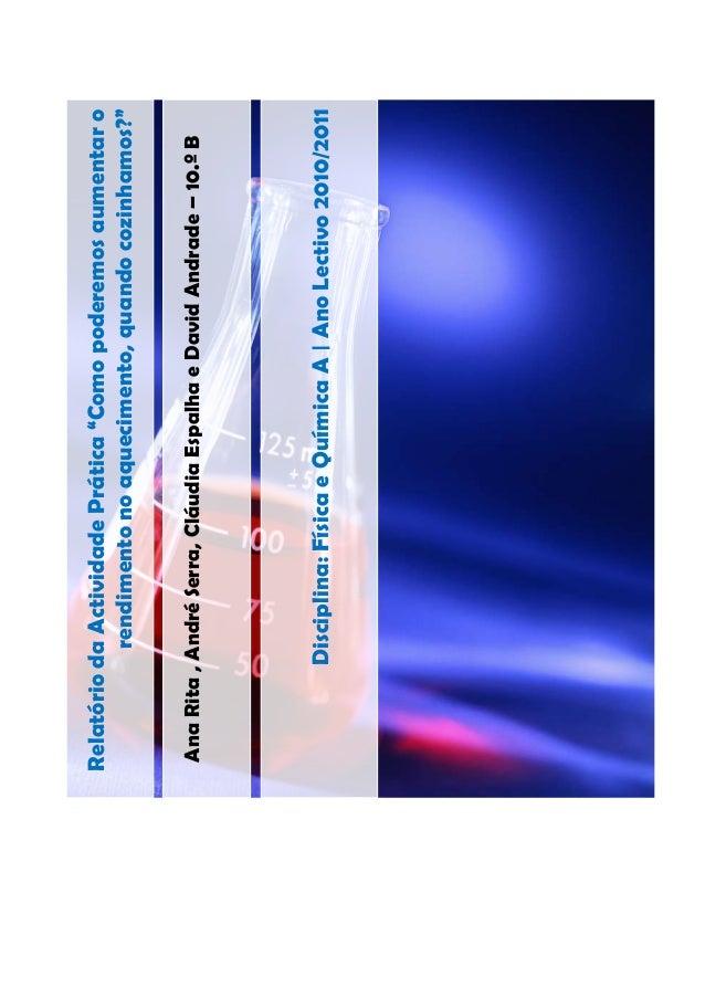 AnaRita,AndréSerra,CláudiaEspalhaeDavidAndrade–10.ºB Disciplina:FísicaeQuímicaA|AnoLectivo2010/2011 RelatóriodaActividadeP...