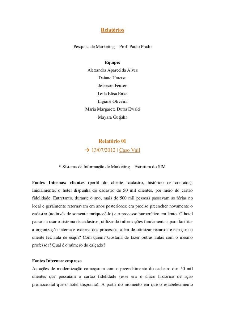 Relatórios                      Pesquisa de Marketing – Prof. Paulo Prado                                       Equipe:   ...