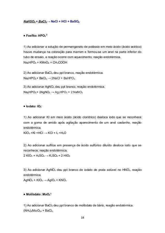 NaHSO3 + BaCl2 → NaCl + HCl + BaSO4• Fosfito: HPO3-21) Ao adicionar a solução de permanganato de potássio em meio ácido (á...