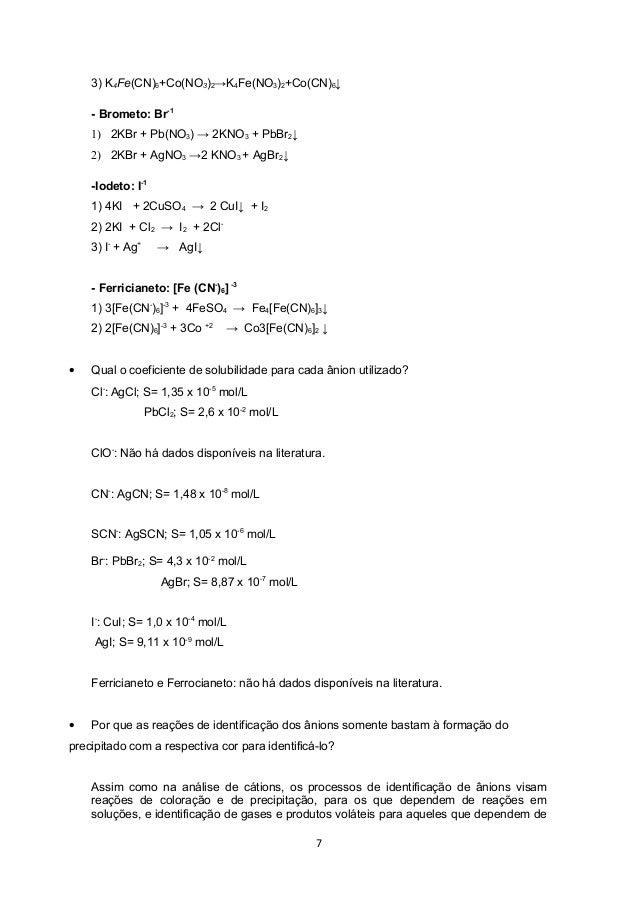 3) K4Fe(CN)6+Co(NO3)2→K4Fe(NO3)2+Co(CN)6↓    - Brometo: Br-1    1) 2KBr + Pb(NO3) → 2KNO3 + PbBr2↓    2) 2KBr + AgNO3 →2 K...