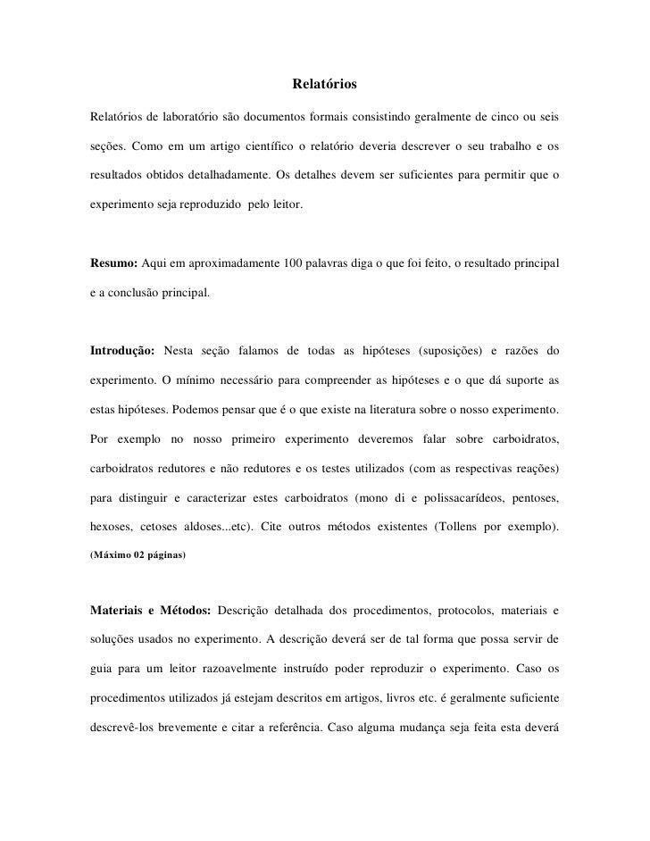 RelatóriosRelatórios de laboratório são documentos formais consistindo geralmente de cinco ou seisseções. Como em um artig...
