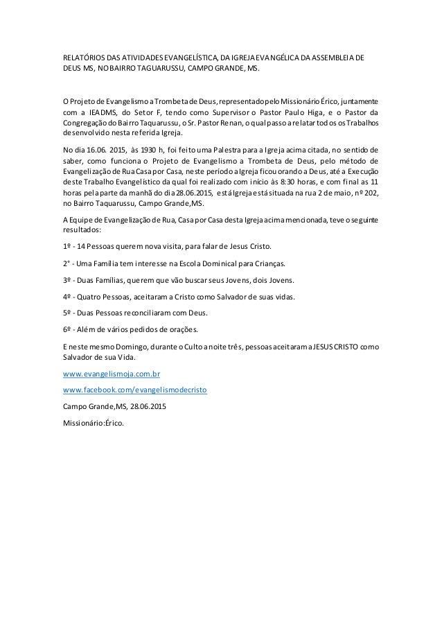 RELATÓRIOSDAS ATIVIDADESEVANGELÍSTICA,DA IGREJA EVANGÉLICA DA ASSEMBLEIA DE DEUS MS, NOBAIRRO TAGUARUSSU, CAMPOGRANDE,MS. ...
