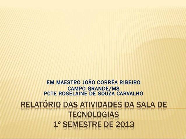 EM MAESTRO JOÃO CORRÊA RIBEIRO CAMPO GRANDE/MS PCTE ROSELAINE DE SOUZA CARVALHO