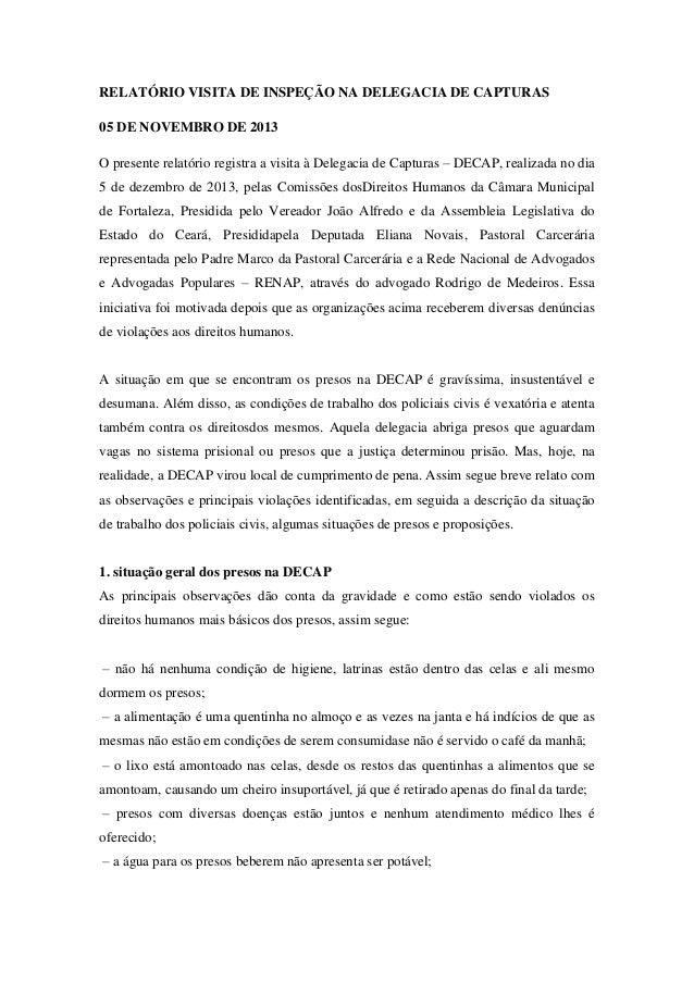 RELATÓRIO VISITA DE INSPEÇÃO NA DELEGACIA DE CAPTURAS 05 DE NOVEMBRO DE 2013 O presente relatório registra a visita à Dele...