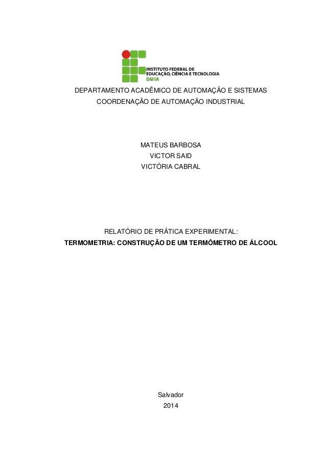 DEPARTAMENTO ACADÊMICO DE AUTOMAÇÃO E SISTEMAS COORDENAÇÃO DE AUTOMAÇÃO INDUSTRIAL MATEUS BARBOSA VICTOR SAID VICTÓRIA CAB...