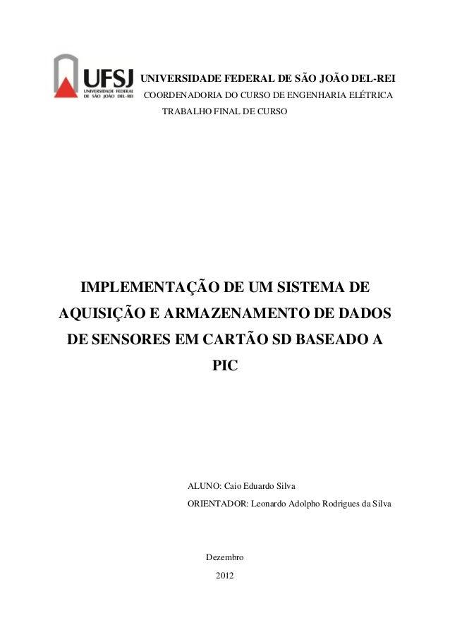 UNIVERSIDADE FEDERAL DE SÃO JOÃO DEL-REI        COORDENADORIA DO CURSO DE ENGENHARIA ELÉTRICA           TRABALHO FINAL DE ...
