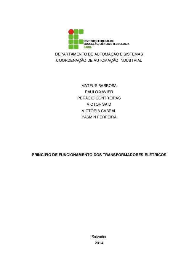 DEPARTAMENTO DE AUTOMAÇÃO E SISTEMAS COORDENAÇÃO DE AUTOMAÇÃO INDUSTRIAL  MATEUS BARBOSA PAULO XAVIER PERÁCIO CONTREIRAS V...