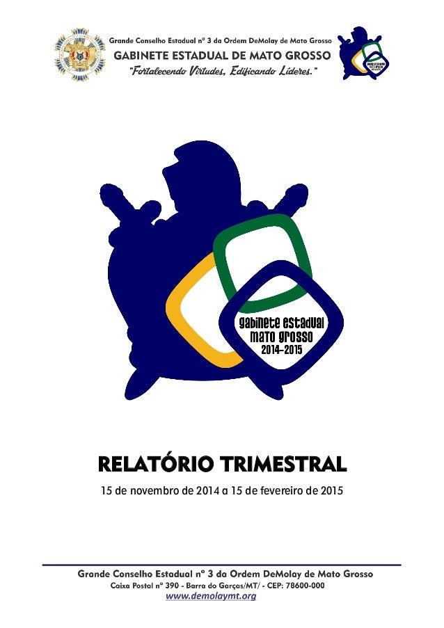 RELATÓRIO TRIMESTRAL 15 de novembro de 2014 a 15 de fevereiro de 2015