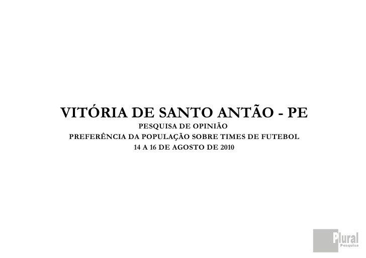 VITÓRIA DE SANTO ANTÃO - PE               PESQUISA DE OPINIÃO PREFERÊNCIA DA POPULAÇÃO SOBRE TIMES DE FUTEBOL             ...