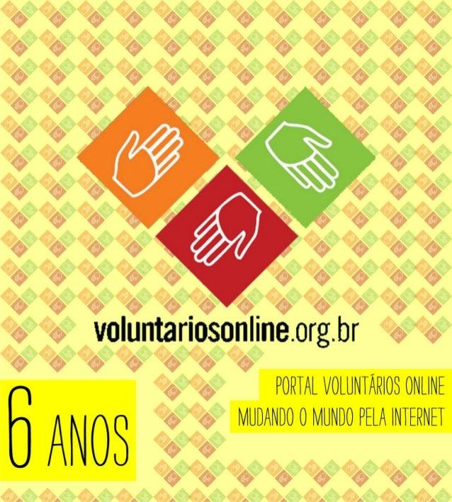 DAINSTITUIÇÃODOIVA AOLANÇAMENTODOPORTAL O Instituto Voluntários em Ação (IVA) nasceu em 1998 em uma iniciativa de lideranç...