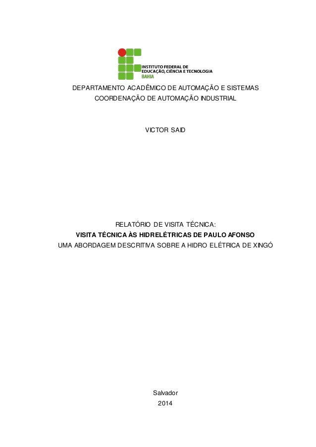 DEPARTAMENTO ACADÊMICO DE AUTOMAÇÃO E SISTEMAS COORDENAÇÃO DE AUTOMAÇÃO INDUSTRIAL VICTOR SAID RELATÓRIO DE VISITA TÉCNICA...