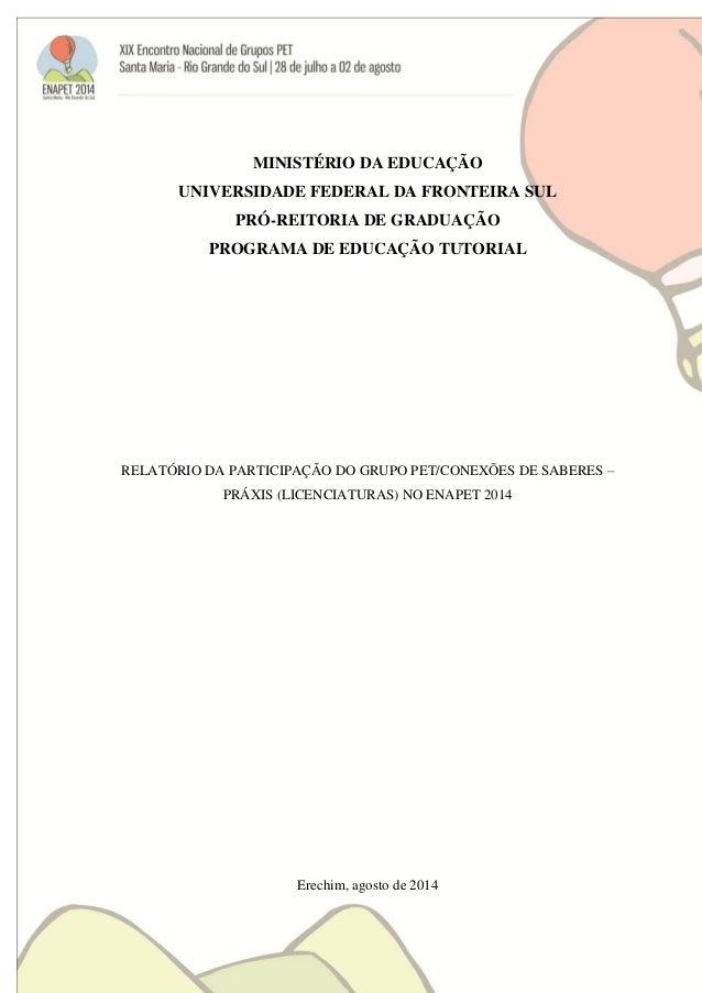 MINISTÉRIO DA EDUCAÇÃO  UNIVERSIDADE FEDERAL DA FRONTEIRA SUL  PRÓ-REITORIA DE GRADUAÇÃO  PROGRAMA DE EDUCAÇÃO TUTORIAL  R...