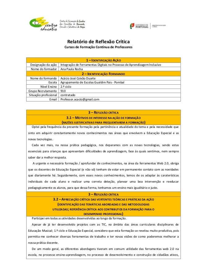 Relatório de Reflexão Crítica Cursos de Formação Contínua de Professores 1 – IDENTIFICAÇÃO AÇÃO Designação da ação Integra...