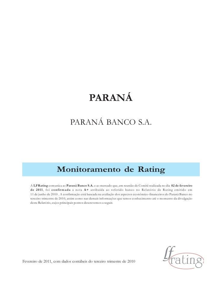 PARANÁ                                PARANÁ BANCO S.A.                      Monitoramento de Rating    A LFRating comunic...