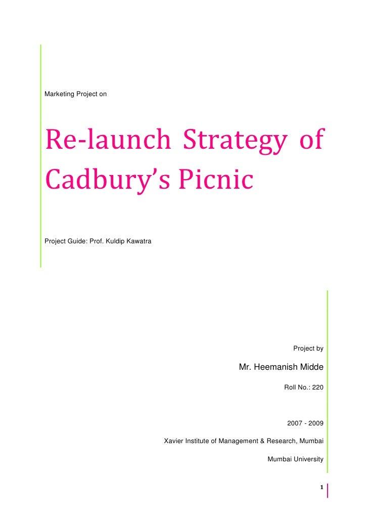 Marketing Project onRe-launch Strategy ofCadbury's PicnicProject Guide: Prof. Kuldip Kawatra                              ...