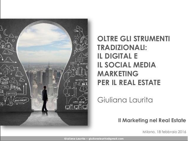 Giuliana Laurita – giulianalaurita@gmail.com OLTRE GLI STRUMENTI TRADIZIONALI: IL DIGITAL E IL SOCIAL MEDIA MARKETING PER ...