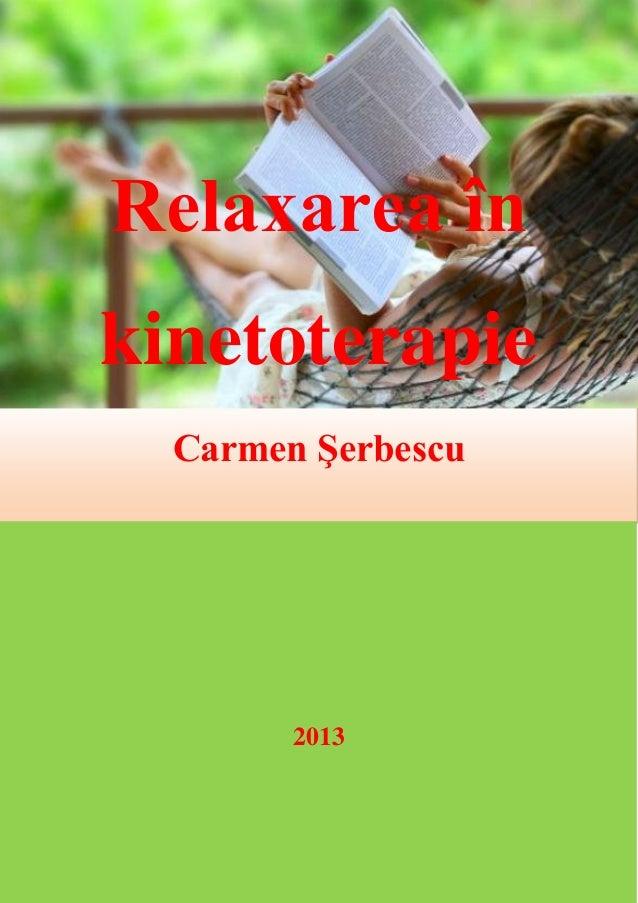 Relaxarea în kinetoterapie Carmen Şerbescu  2013