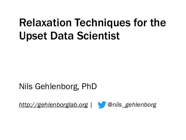 relaxation techniques for the upset data scientist