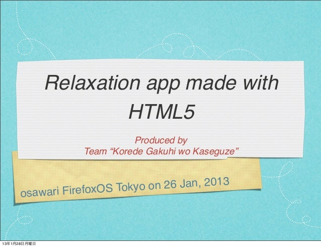 """Relaxation app made with                       HTML5                            Produced by                  Team """"Korede ..."""