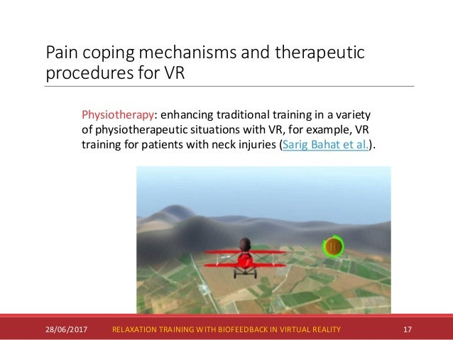 Pain coping mechanisms and therapeutic procedures for VR 28/06/2017 17 Physiotherapy: enhancing traditional training in a ...