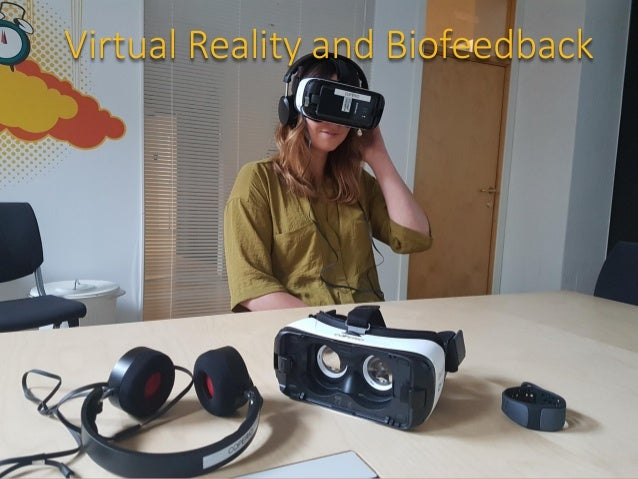 Virtual Reality and Biofeedback