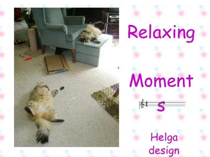 Relaxing  Moments Helga design