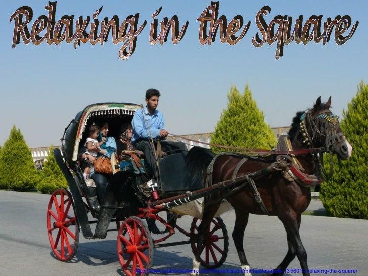 http://www.authorstream.com/Presentation/michaelasanda-1356011-relaxing-the-square/