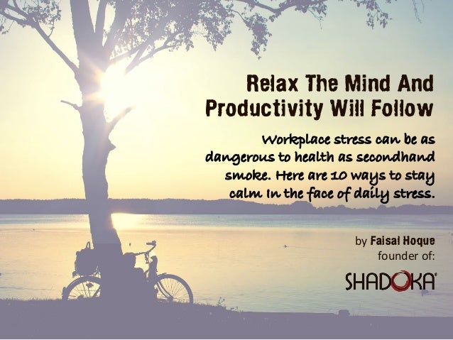 Relax The Mind And Productivity Will Follow