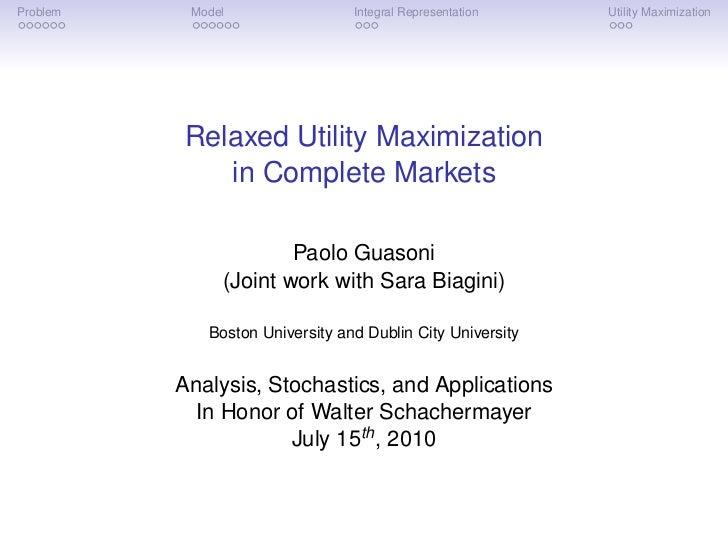 Problem    Model                 Integral Representation    Utility Maximization          Relaxed Utility Maximization    ...