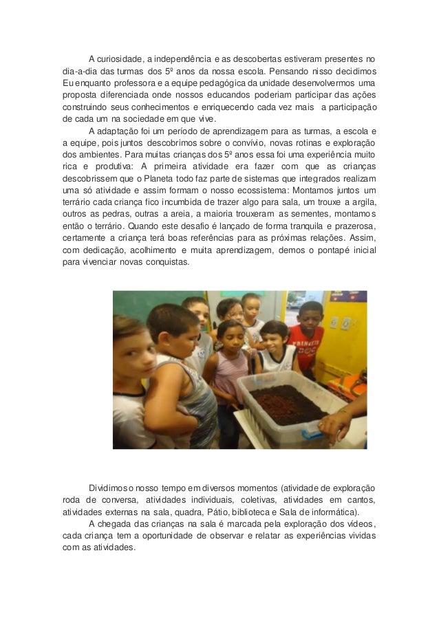 A curiosidade, a independência e as descobertas estiveram presentes no dia-a-dia das turmas dos 5º anos da nossa escola. P...
