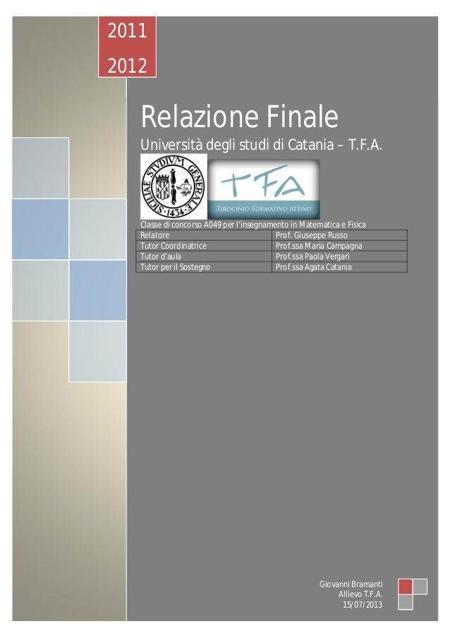 Relazione Finale Università degli studi di Catania – T.F.A. Classe di concorso A049 per l'insegnamento in Matematica e Fis...