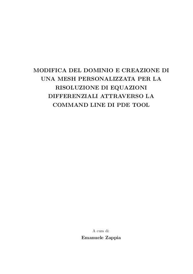 MODIFICA DEL DOMINIO E CREAZIONE DI UNA MESH PERSONALIZZATA PER LA RISOLUZIONE DI EQUAZIONI DIFFERENZIALI ATTRAVERSO LA CO...