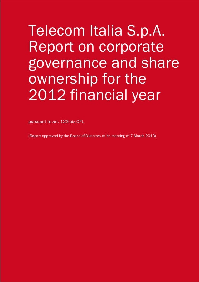 Telecom Italia S.p.A.Report on corporategovernance and shareownership for the2012 financial yearpursuant to art. 123-bis C...