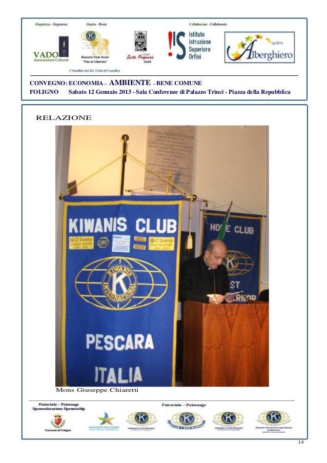 CONVEGNO: ECONOMIA – AMBIENTE – BENE COMUNEFOLIGNO   Sabato 12 Gennaio 2013 - Sala Conferenze di Palazzo Trinci - Piazza d...