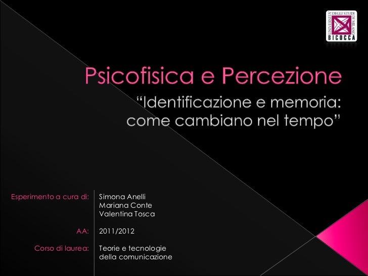 Esperimento a cura di:   Simona Anelli                         Mariana Conte                         Valentina Tosca      ...