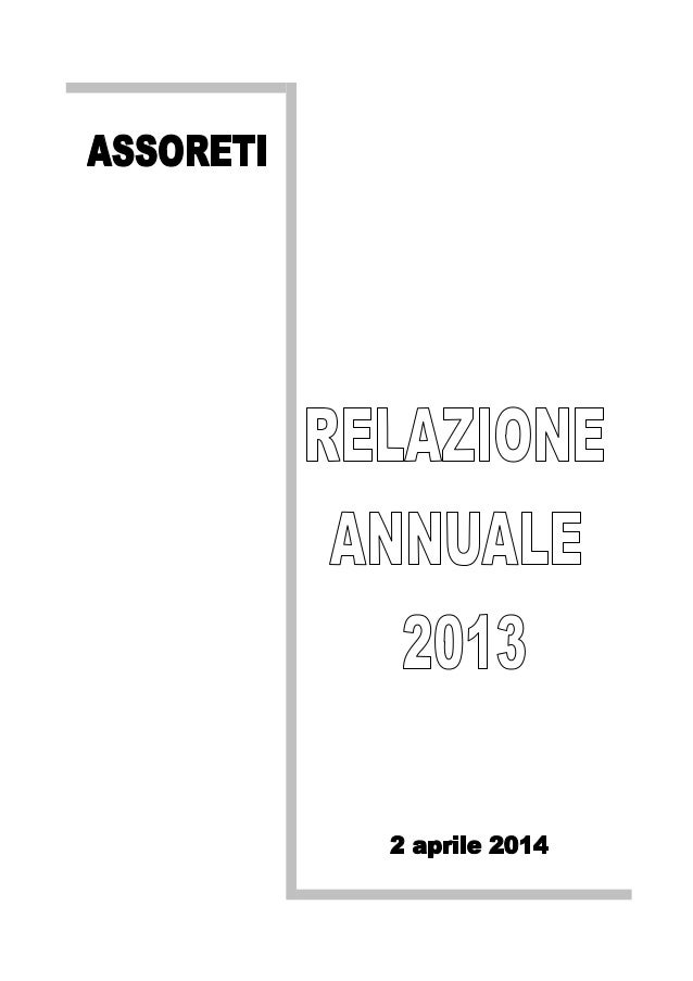 I N D I C E CAPITOLO 1 - LA RAPPRESENTATIVITÀ DELLE IMPRESE ASSOCIATE 1.1 - Le imprese associate ad Assoreti 1 1.2 - La ra...