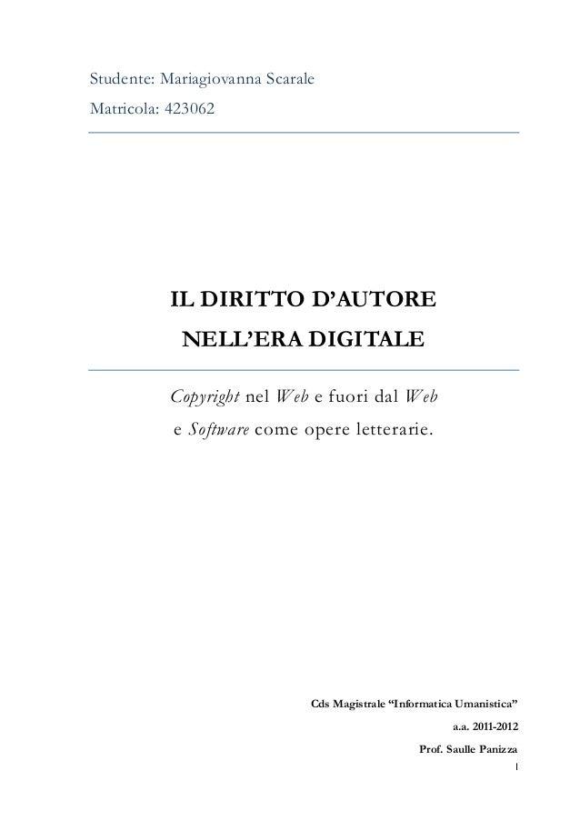 I Studente: Mariagiovanna Scarale Matricola: 423062 IL DIRITTO D'AUTORE NELL'ERA DIGITALE Copyright nel Web e fuori dal We...