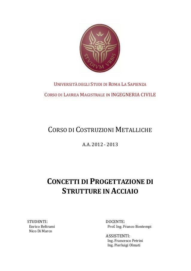 UNIVERSITÀ DEGLI STUDI DI ROMA LA SAPIENZA CORSO DI LAUREA MAGISTRALE IN INGEGNERIA CIVILE  CORSO DI COSTRUZIONI METALLICH...