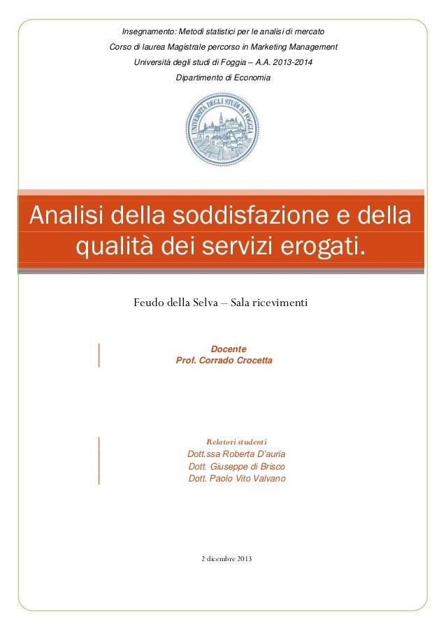 Insegnamento: Metodi statistici per le analisi di mercato Corso di laurea Magistrale percorso in Marketing Management Univ...