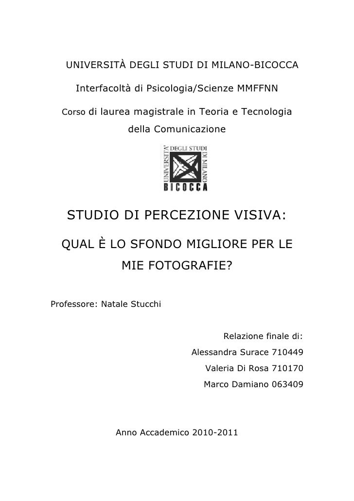 UNIVERSITÀ DEGLI STUDI DI MILANO-BICOCCA     Interfacoltà di Psicologia/Scienze MMFFNN  Corso di laurea magistrale in Teor...