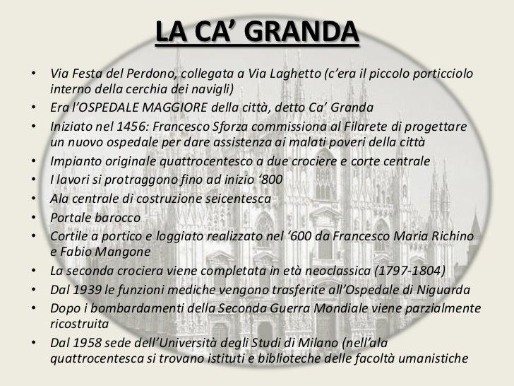 LA CA' GRANDA• Via Festa del Perdono, collegata a Via Laghetto (c'era il piccolo porticciolo  interno della cerchia dei na...