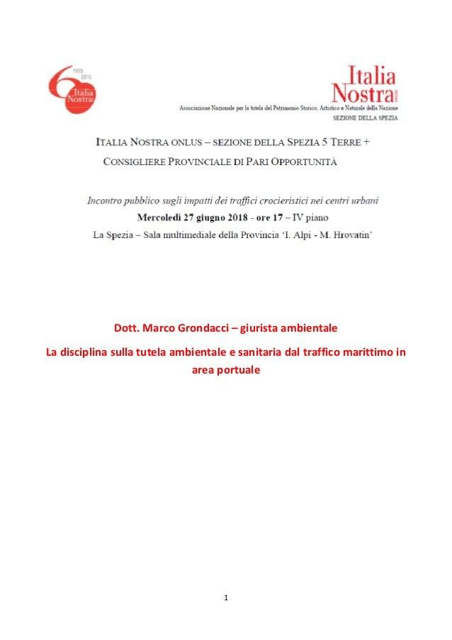 1 Dott. Marco Grondacci – giurista ambientale La disciplina sulla tutela ambientale e sanitaria dal traffico marittimo in ...