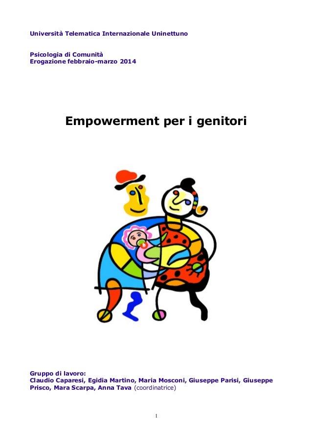 Università Telematica Internazionale Uninettuno Psicologia di Comunità Erogazione febbraio-marzo 2014  Empowerment per i g...