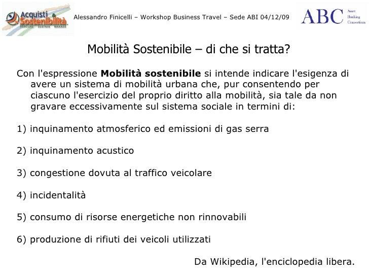 Mobilità Sostenibile – di che si tratta? Con l'espressione  Mobilità sostenibile  si intende indicare l'esigenza di avere ...