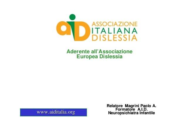 Aderente all'Associazione                Europea Dislessia                            Relatore Magrini Paolo A.           ...