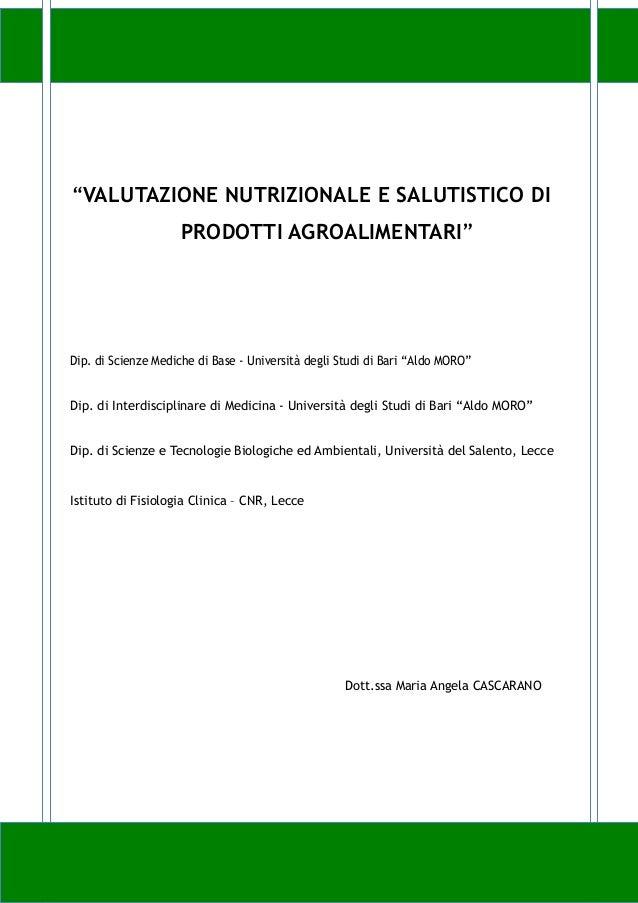 """""""VALUTAZIONE NUTRIZIONALE E SALUTISTICO DIPRODOTTI AGROALIMENTARI""""Dip. di Scienze Mediche di Base - Università degli Studi..."""