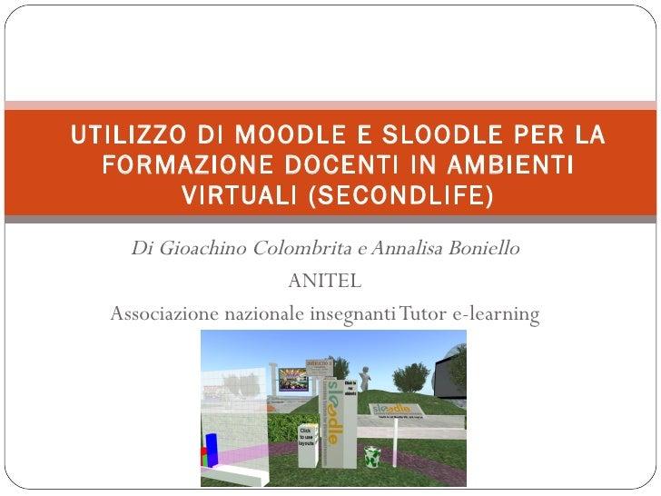 Di Gioachino Colombrita e Annalisa Boniello ANITEL Associazione nazionale insegnanti Tutor e-learning UTILIZZO DI MOODLE E...